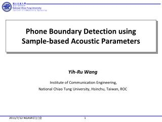 Phone Boundary Detection using  Sample-based Acoustic Parameters