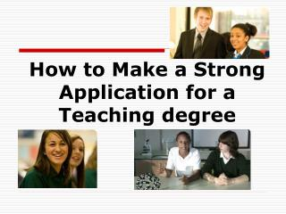How to Make a Strong Application for a Teaching degree