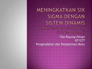 Meningkatkan  Six Sigma  dengan Sistem Dinamis (enhancing six sigma with system  dinamic )