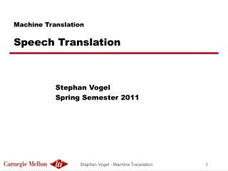 Machine Translation Speech Translation