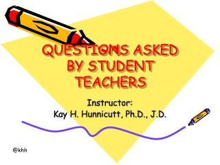 QUESTIONS ASKED BY STUDENT TEACHERS