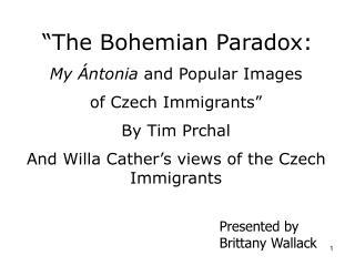 """The Bohemian Paradox:"