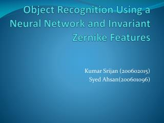 Object Recognition Using a Neural Network and Invariant Zernike Features
