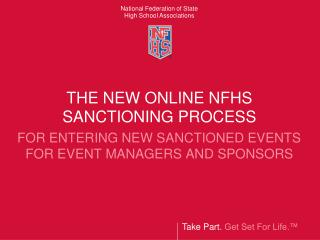 THE NEW ONLINE NFHS SANCTIONING PROCESS