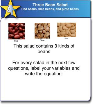 Three Bean Salad R ed beans, lima beans, and pinto beans