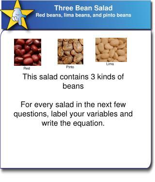 Three Bean Salad R ed beans, lima beans, and pinto beans