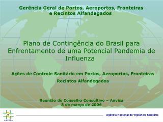 Plano  de Contingência  do Brasil para Enfrentamento de uma  Potencial  Pandemia de Influenza