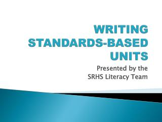 WRITING STANDARDS-BASED UNITS