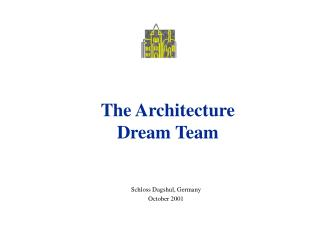 The Architecture  Dream Team