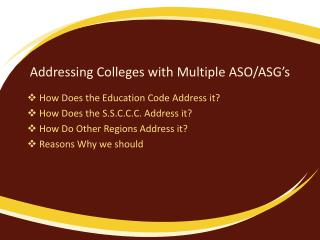 Addressing Colleges with Multiple ASO/ASG�s