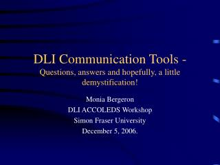 DLI Communication Tools -  Questions, answers and hopefully, a little demystification!