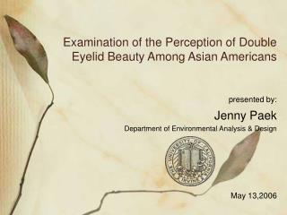 Examination of the Perception of Double Eyelid Beauty Among Asian Americans
