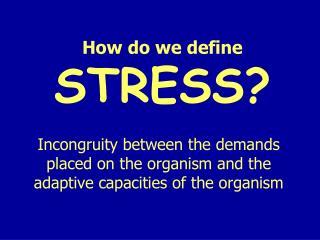 How do we define STRESS