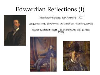 Edwardian Reflections  (I)