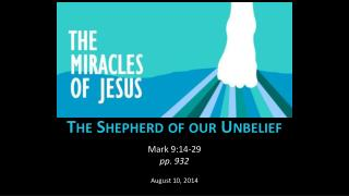 The Shepherd of our Unbelief