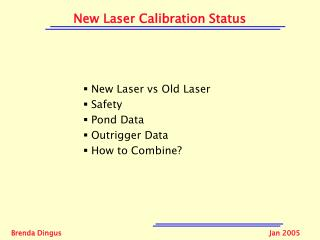 New Laser Calibration Status