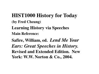 HIST1000 History for Today (by Fred Cheung) Learning History via Speeches Main Reference: