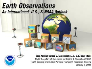 Earth Observations An International, U.S., & NOAA Outlook