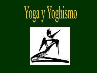 Yoga y Yoghismo