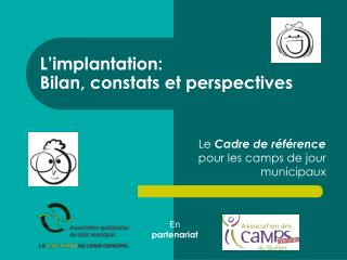 L'implantation: Bilan, constats et perspectives