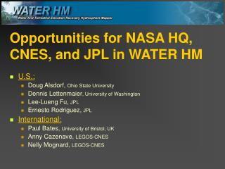 Opportunities for NASA HQ, CNES, and JPL in WATER HM