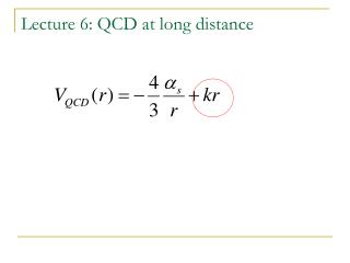Lecture 6: QCD at long distance