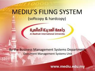 MEDIU'S FILING SYSTEM (softcopy & hardcopy)