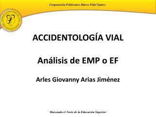 ACCIDENTOLOGÍA VIAL Análisis de EMP o EF