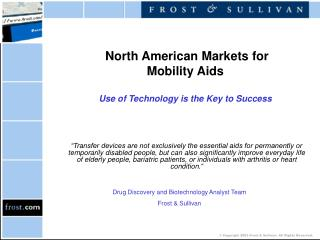 North  American Markets for  Mobility Aids U se of Technology is the Key to Success