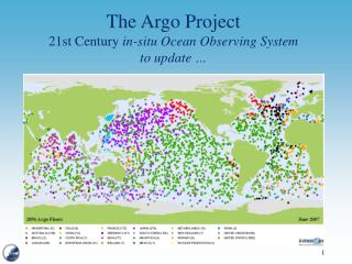 The Argo Project 21st Century  in-situ Ocean Observing System to update …