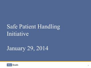 Safe Patient Handling Initiative January 29, 2014