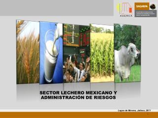 SECTOR LECHERO MEXICANO Y ADMINISTRACIÓN  DE  RIESGOS
