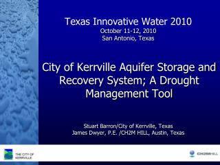 City of Kerrville Aquifer Storage and Recovery System; A Drought Management Tool