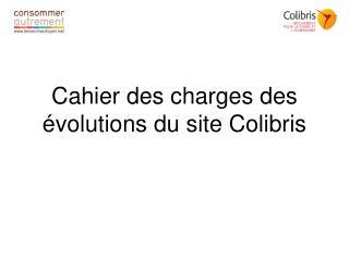 Cahier des charges des évolutions du site Colibris