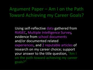 Argument Paper – Am I on the Path Toward Achieving my Career Goals?