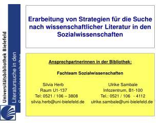 Ansprechpartnerinnen in der Bibliothek: Fachteam Sozialwissenschaften Silvia HerbUlrike Sambale