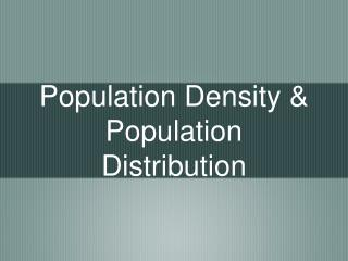 Population Density & Population Distribution