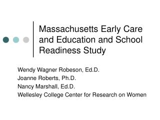 Massachusetts Early Care and Education and School Readiness Study