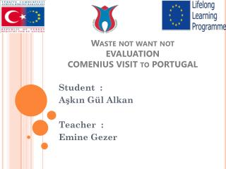 Waste  not  want  not  EVALUATION COMENIUS VISIT  to  PORTUGAL