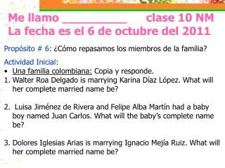 Me llamo _________ clase 10 NM La fecha es el 6 de octubre del 2011