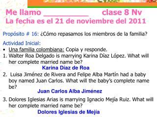 Me llamo _________ clase 8 Nv La fecha es el 21 de noviembre del 2011