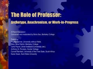The Role of Professor:  Archetype, Anachronism, or Work-in-Progress