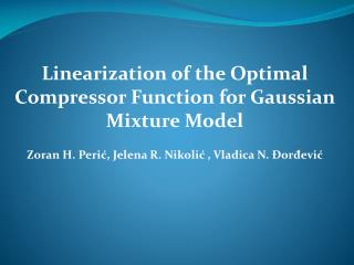 Linearization of the Optimal Compressor Function for Gaussian Mixture Model