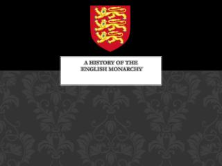 A history of the  English Monarchy