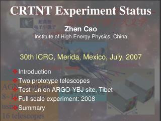 CRTNT Experiment Status