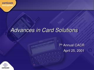 Advances in Card Solutions