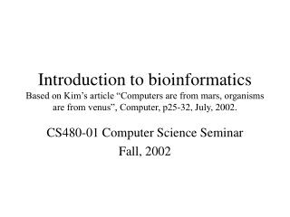 CS480-01 Computer Science Seminar Fall, 2002
