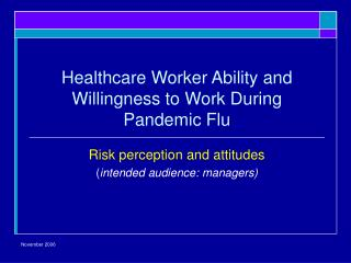 Healthcare Worker Ability and Willingness to Work During Pandemic Flu