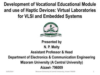 Presented by N. P.  Maity Assistant Professor & Head