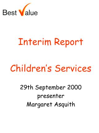 Interim Report Children's Services  29th September 2000 presenter Margaret Asquith